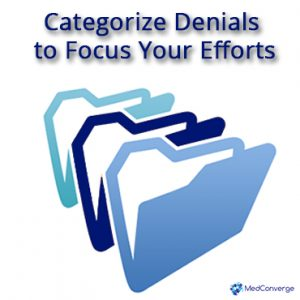 03 Categorize Medical Claim Denials to Focus Your Efforts MedConverge 02-23-16