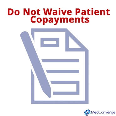 03 AvoidMedical Billing Fraud_MedConverge_Do not waive patient copay 03-18-16